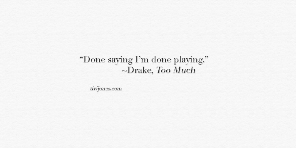10-20-2014-done-saying-done-playing